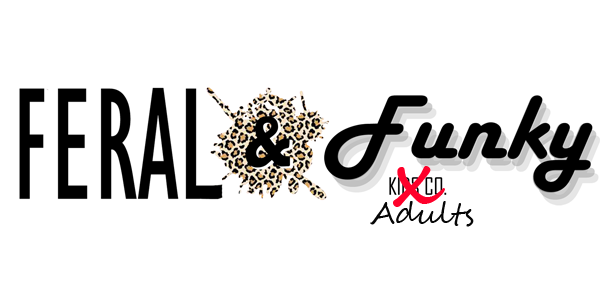 Feral & Funky Adults