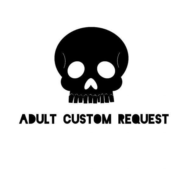 Adult_Custom_Request